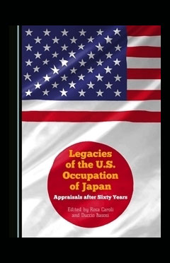 Rosa Caroli, Duccio Basosi - Legacies of the U.S. Occupation of Japan